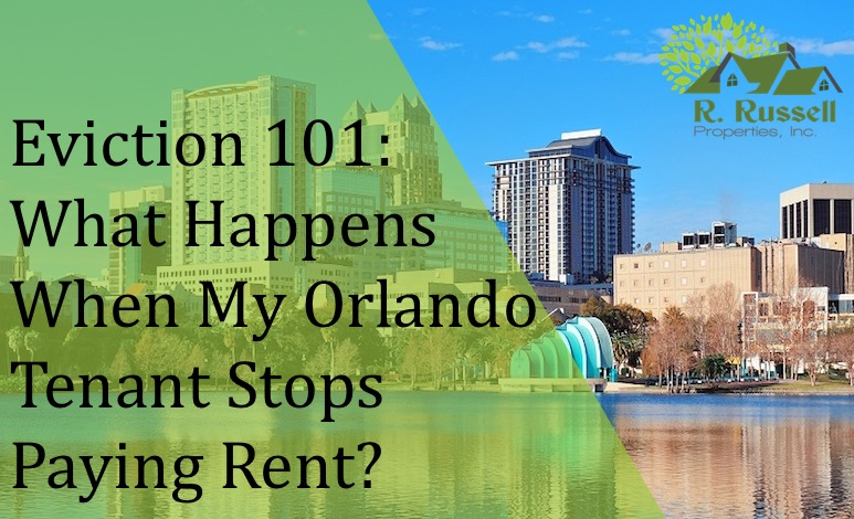 Eviction 101: What Happens When My Orlando Tenant Stops Paying Rent?